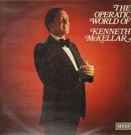Kenneth McKellar - The Operatic World Of Kenneth McKellar
