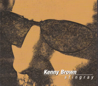 Kenny Brown - Stingray