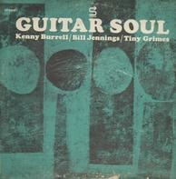 Kenny Burrell / Bill Jennings / Tiny Grimes - Guitar Soul