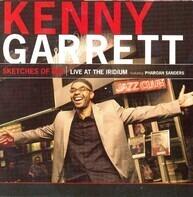 Kenny Garrett - Sketches Of MD : Live At The Iridium Featuring Pharoah Sanders