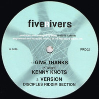 Kenny Knots / Five Rivers Band - Give Thanks / Live Humble