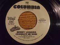 Kenny Loggins - Celebrate Me Home / I Believe In Love