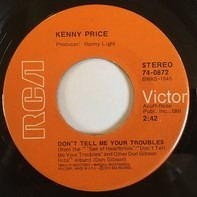 Kenny Price - Don't Tell Me Your Troubles