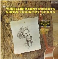 Kenny Roberts - Yodellin' Kenny Roberts Sings Country Songs