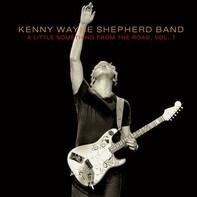 Kenny Wayne Shepherd Band - A Little Something From The Road