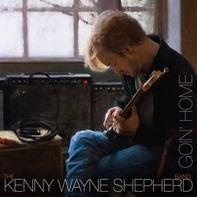 KENNY WAYNE SHEPHERD - Goin' Home