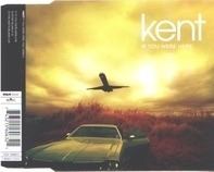 Kent - If You Were Here
