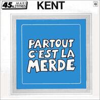 Kent - Partout C'est La Merde