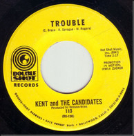 Kent & The Candidates - Trouble