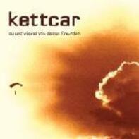 Kettcar - Du und Wieviel von Deinen Freunden
