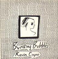 Kevin Coyne - Bursting Bubbles
