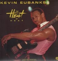 Kevin Eubanks - The Heat of Heat