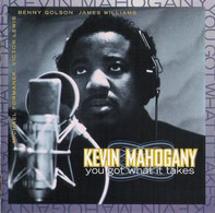 Kevin Mahogany - You Got What It Takes