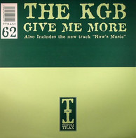 Kgb - Give Me More / How's Music