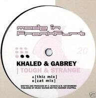 Khaled & Gabrey - Tough & Strange