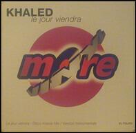 Khaled - Le Jour Viendra