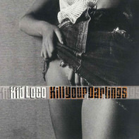 Kid Loco - Kill Your Darlings