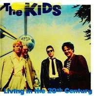 Kids - Living In The 20th..
