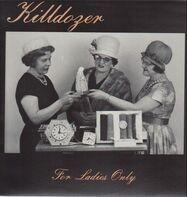 Killdozer - For Ladies Only