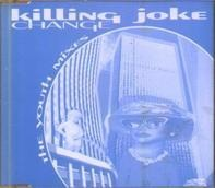 Killing Joke - Change - The Youth Mixes