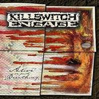 killswitch engage - Alive or Just Breathing