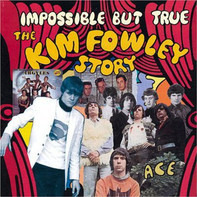 Kim Fowley - Impossible But True: The Kim Fowley Story