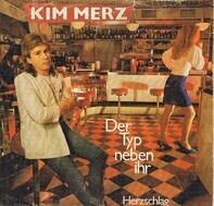 Kim Merz - Der Typ neben ihr / Herzschlag