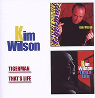 Kim Wilson - Tigerman /That's Life