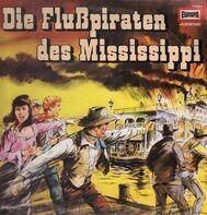 Kinder-Hörspiel - Die Flußpiraten des Mississippi