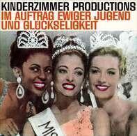 Kinderzimmer Productions - Im Auftrag Ewiger Jugend Und Gluckseligkeit