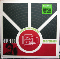 King Britt Presents Sylk 130 - When The Funk Hits The Fan - The Remixes