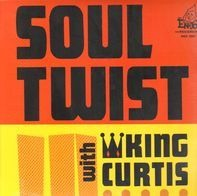King Curtis - Soul Twist With King Curtis