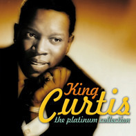 King Curtis - The Platinum Collection