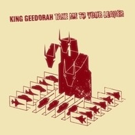 King Geedorah - Take Me To Your Leader (coloured 2lp+mp3 Reissue)