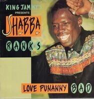 King Jammy Presents Shabba Ranks - Love Punanny Bad