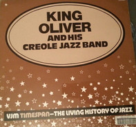 King Oliver's Creole Jazz Band - VJM Timespan - The Living History Of Jazz