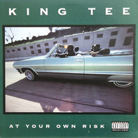 King Tee - At Your Own Risk