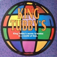King Tubby Meets Scientist - In A World Of Dub