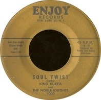 King Curtis And The Noble Knights - Soul Twist
