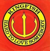 Kingfish - Hard To Love Somebody