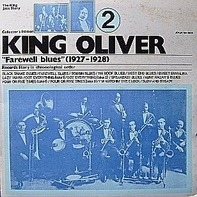 King Oliver - Farewell Blues (1927 - 1928)