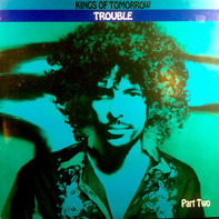 Kings Of Tomorrow - Trouble (Part Two)