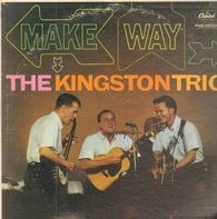 Kingston Trio - Make Way!