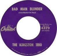 Kingston Trio - Bad Man Blunder