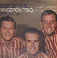 Kingston Trio - Best Of The Kingston Trio, Vol. 3