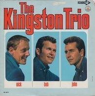 Kingston Trio - Nick - Bob - John