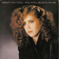 Kirsty MacColl - You Still Believe In Me