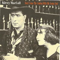 Kirsty MacColl - Don't Come The Cowboy With Me Sonny Jim!
