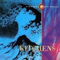 Kitchens Of Distinction - Strange Free World