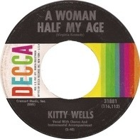 Kitty Wells - A Woman Half My Age / When Your Little High Horse Runs Down